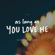 As Long as You Love Me - Sleeping At Last