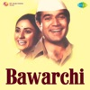 Bawarchi (Original Motion Picture Soundtrack)