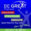 "Be Great Ministries Podcast with Anita ""AC"" Clinton - Discover, Strategize and Execute God's Plan For Your Life"