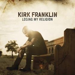 Losing My Religion - Kirk Franklin Album Cover
