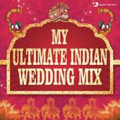 My Ultimate Indian Wedding Mix (by Aishwarya Tripathi)