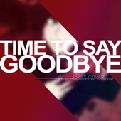 Time to Say Goodbye (From