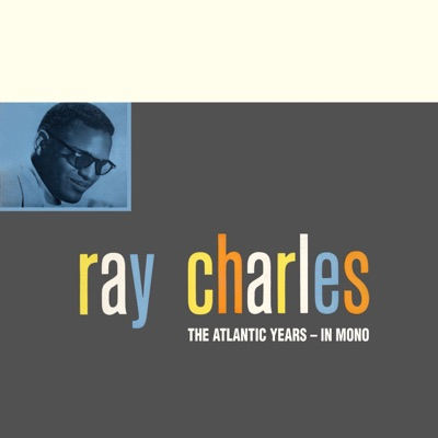The Atlantic Years - In Mono (Remastered) - Ray Charles