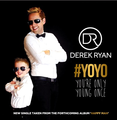 You're Only Young Once - Single - Derek Ryan album