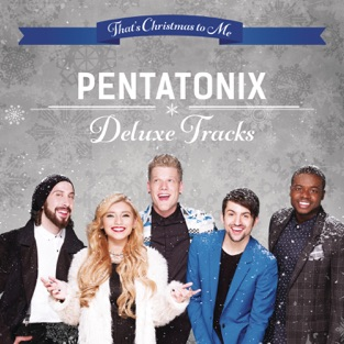 That's Christmas to Me: Deluxe Tracks – EP – Pentatonix