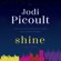 Jodi Picoult - Shine: A Short Story (Unabridged)