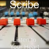 Listen to Your Heart - Single, Scribe