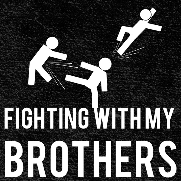 Fighting With My Brothers