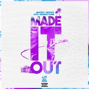Made It Out (feat. Moe Roy, Ace B & Maserati Rome) - Single - Master P - Master P