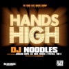 Hands High (feat. Jermaine Dupri, Ace Hood, Brisco, 2 Pistols & Tom G) - Single, DJ Noodles