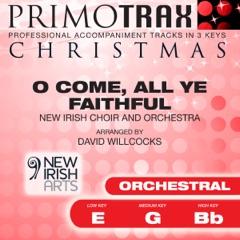 O Come All Ye Faithful - New Irish Choir & Orchestra Performance Tracks - EP