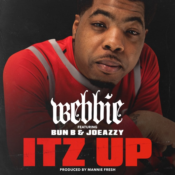 Itz Up (feat. Bun B & Joeazzy) - Single