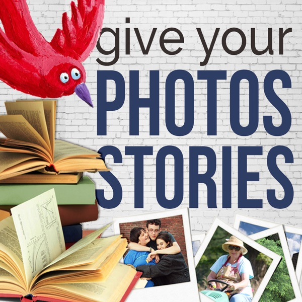 Give Your Photos Stories Podcast