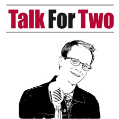 Talk For Two-The Number 1 Performing Arts Podcast