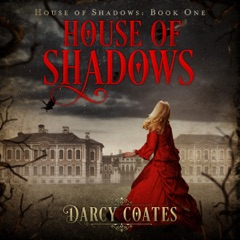 House of Shadows: Ghosts and Shadows, Volume 1 (Unabridged)