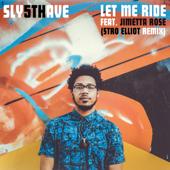 Let Me Ride (feat. Jimetta Rose) [Stro Elliot Remix]