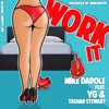 Mike Darole - Work It (feat. YG & Tashan Stewart)