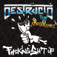 Destructo - Fucking S**t Up (feat. Busta Rhymes) artwork
