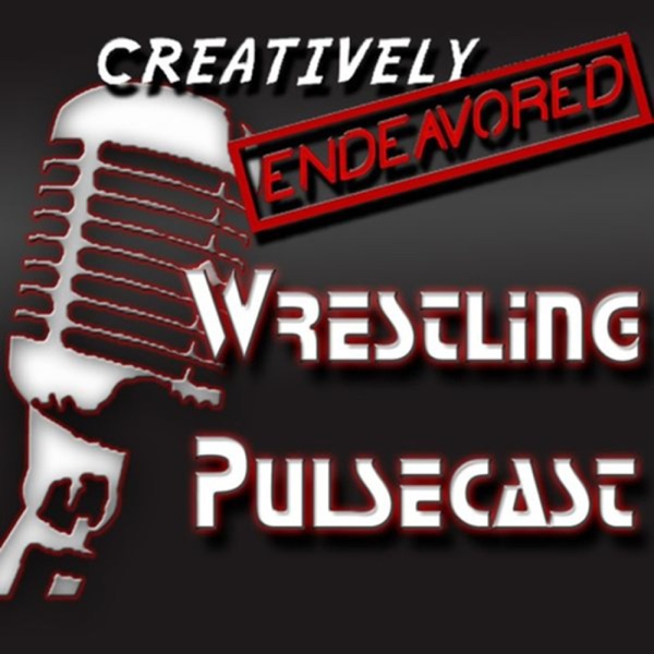 The Creatively Endeavored Wrestling Pulsecast