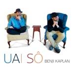Benji Kaplan - Uai Sô