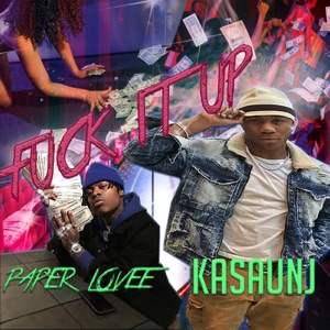 F**k It Up (feat. Paper Lovee) - Single Mp3 Download