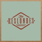 The Deslondes - there were