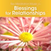 Tao Meditation Music Blessings for Relationships