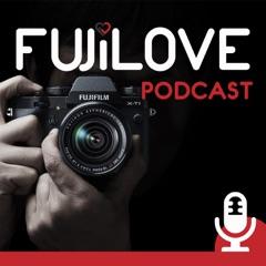 FujiLove - All Things Fujifilm. A Podcast for Fuji X Users.