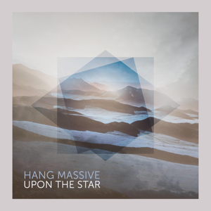Hang Massive - Upon the Star (Radio Edit)