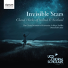 Desmond Earley & The Choral Scholars of University College Dublin - Invisible Stars: Choral Works of Ireland & Scotland  artwork
