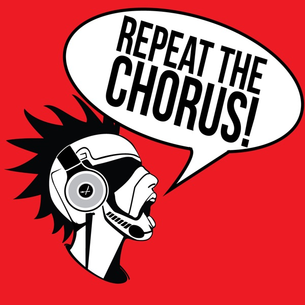 REPEAT THE CHORUS! – EAT GEEK PLAY | Listen Free on Castbox