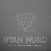 Download Ryan Hurd - Diamonds or Twine