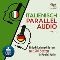 Lingo Jump - Italienisch Parallel Audio [Learn Italian with 501 Sentences]: Einfach Italienisch lernen mit 501 Sätzen in Parallel Audio - Teil 1 (Unabridged) artwork