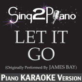 Let It Go (Originally Performed By James Bay) [Piano Karaoke Version]