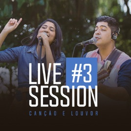Can��o e Louvor - Live Session #3 2017
