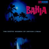 Bahia-Arthur Lyman