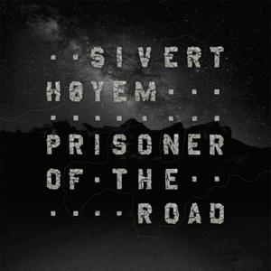 Sivert Høyem - Prisoner of the Road