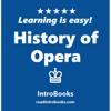 IntroBooks - History of Opera (Unabridged)  artwork