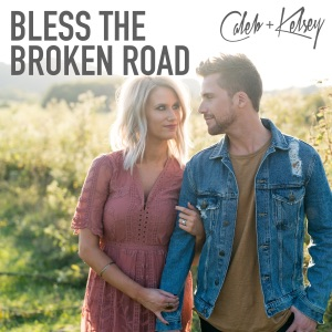 Caleb and Kelsey - Bless the Broken Road