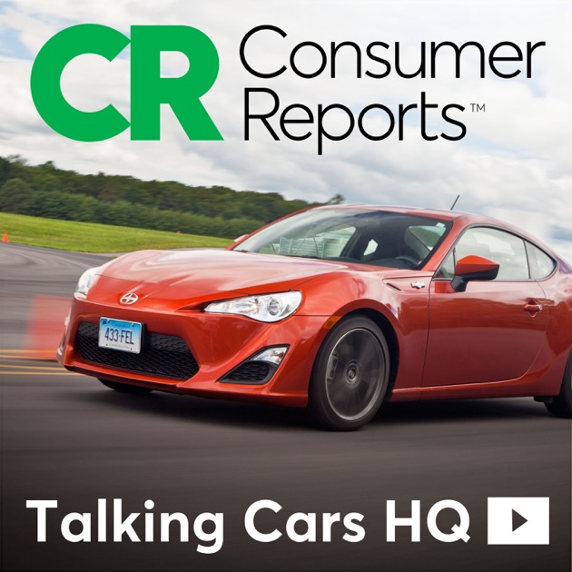Cars For Consumer Guide: Talking Cars (HQ) By Consumer Reports On Apple Podcasts