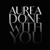 Aurea - Done With You artwork