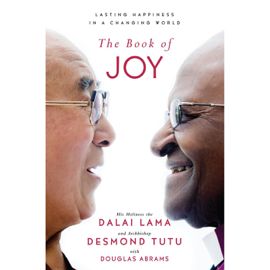 The Book of Joy: Lasting Happiness in a Changing World (Unabridged) audiobook