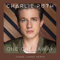Charlie Puth - One Call Away (Junge Junge Remix)