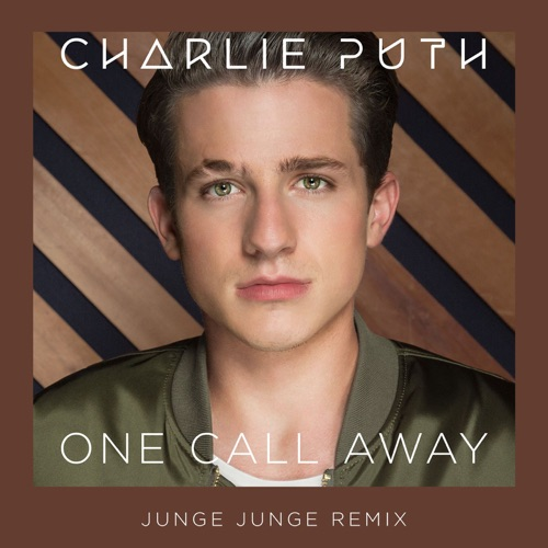 Charlie Puth - One Call Away (Junge Junge Remix) - Single