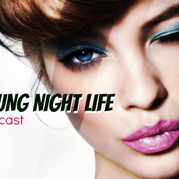 Young Kickers Presents: Young Night Life Podcast Show