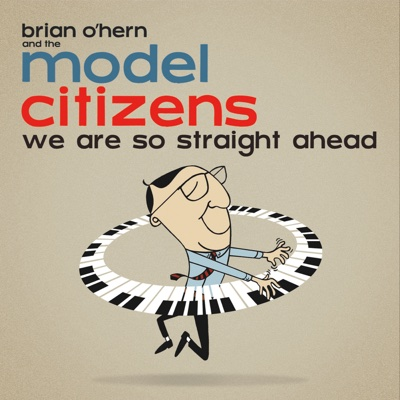 We Are so Straight Ahead - Brian O'Hern and the Model Citizens album