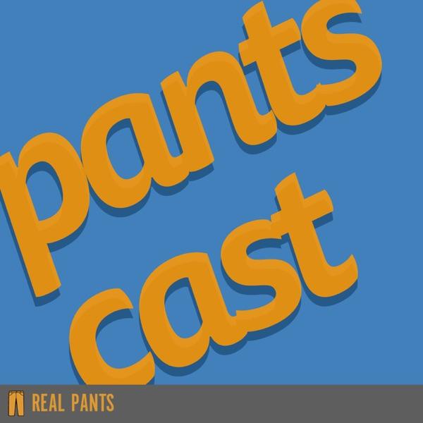 The Pantscast