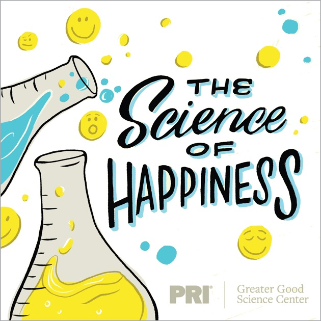 A Word Of Happiness: The Science Of Happiness By PRI On Apple Podcasts