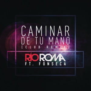 Caminar de Tu Mano (Club Remix) [feat. Fonseca] - Single Mp3 Download