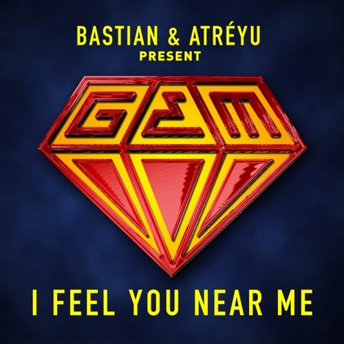 Bastian & Atreyu - I Feel You Near Me (feat. G.E.M.) - Single
